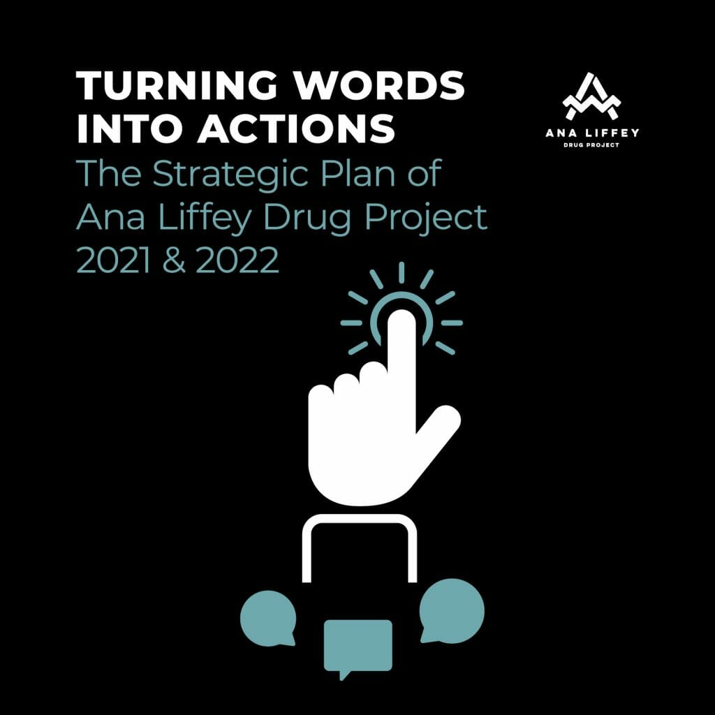 'Turning Words Into Actions - The Strategic Plan of Ana Liffey Drug Project 2021 & 2022'.